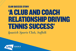 Ipswich Tennis Club Success Story
