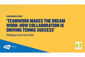 LTA Club Success Story - Teddington Lawn Tennis Club