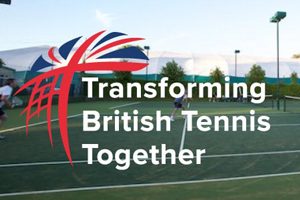 Transforming British Tennis Together